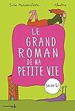 """Afficher """"Le grand roman de ma petite vie n° 1"""""""