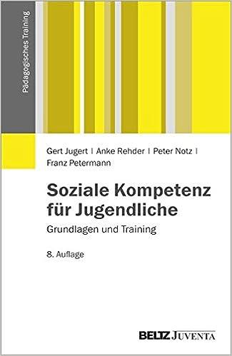 Soziale Kompetenz für Jugendliche: Grundlagen und Training ...