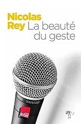 La beauté du geste : chroniques 2000-2013