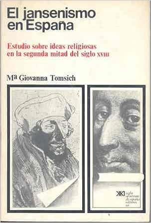 El jansenismo en España: Estudio sobre ideas religiosas en la ...