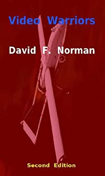 Video Warriors -- Second Edition (Video Warriors -- The series Book 1) by [Norman, David F.]