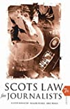 Scots Law for Journalists, Alistair J. Bonnington and Bruce McKain, 0414013727