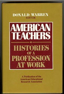 American Teachers: Histories of a Profession at Work