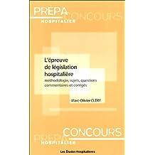 l'epreuve de legislation hospitaliere: methodologie, sujets