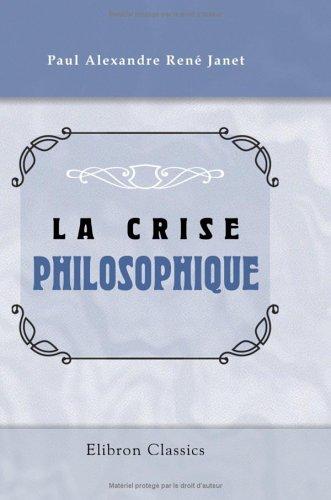 Download La crise philosophique: Taine, Renan, Littré, Vacherot (French Edition) ebook