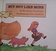 But Not Like Mine af Margery Facklam