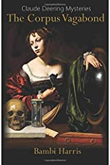 The Corpus Vagabond (The Claude Deering Mysteries) (Volume 2) Paperback