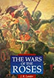 The Wars of the Roses (Illustrated History Paperback Series)