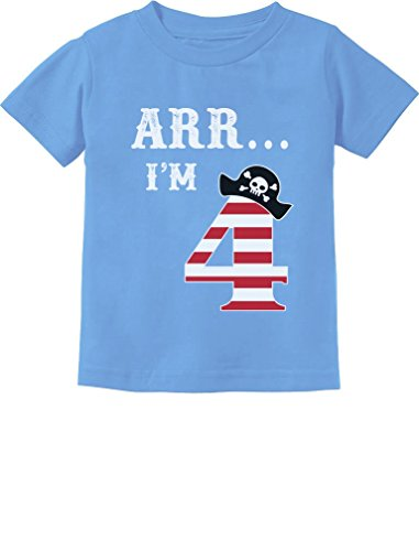 ARR I'm 4 Pirate Birthday Party Four Years Old Toddler/Infant Kids T-Shirt 4T California Blue -