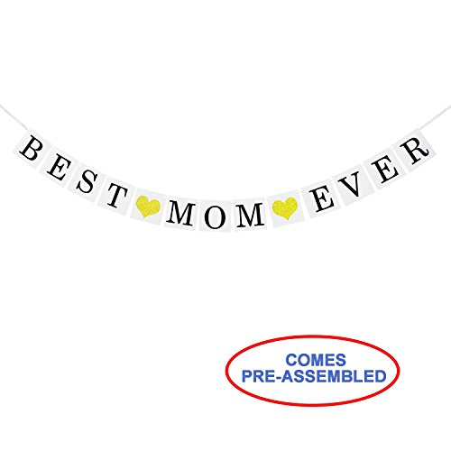 Best Mom Ever Banner Garland With Gold Glitter Heart Sign - Happy Mothers' Day Decor Decorations Gift ()
