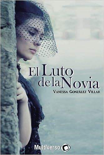 El luto de la novia: Amazon.es: Villar, Vanessa González: Libros
