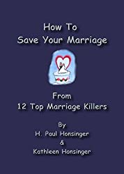 How To Save Your Marriage From 12 Top Marriage Killers