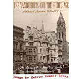 The Vanderbilts and the Gilded Age: Architectural Aspirations, 1879-1901