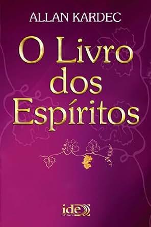 Amazon.com.br eBooks Kindle: O Livro dos Espíritos (Codificação Espírita 1), Allan