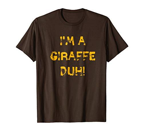 I'm a Giraffe Duh Brown Tee, Funny Easy Halloween -
