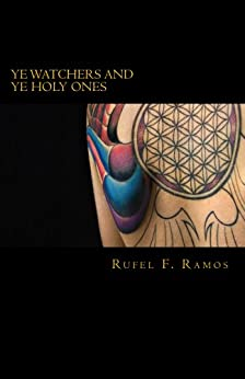 Ye Watchers and Ye Holy Ones (The Celestial Engineers Book 1) by [Ramos, Rufel F.]