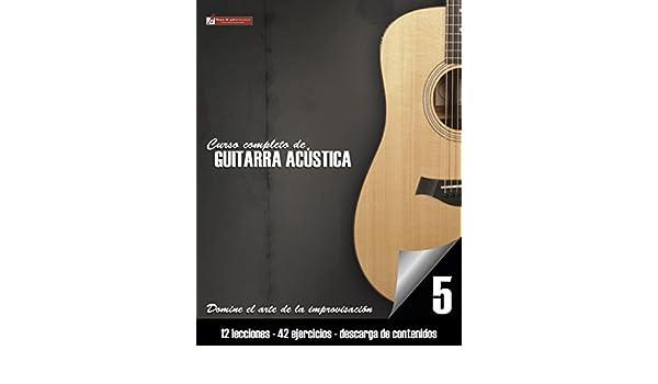 Curso completo de guitarra acústica nivel 5: Domine el arte de la improvisación eBook: Miguel Antonio Martinez Cuellar: Amazon.es: Tienda Kindle