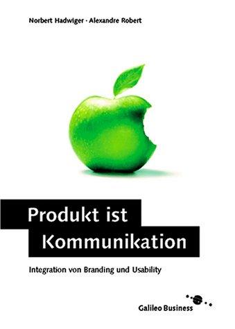 Produkt ist Kommunikation - Integration von Branding und Usability