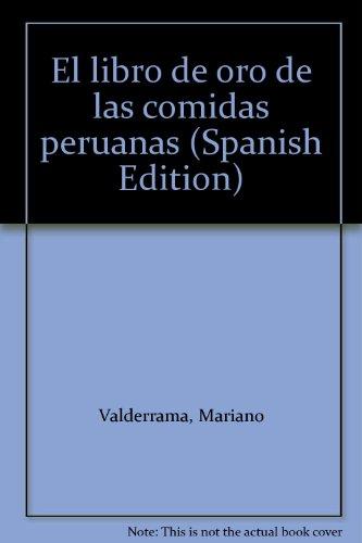 El libro de oro de las comidas peruanas (Spanish Edition)