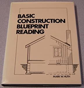 Basic construction blueprint reading book by mark w huth malvernweather Image collections