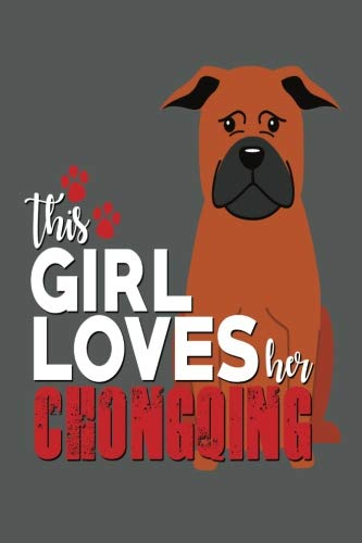 This Girl Loves Her Chongqing: Girl Loves Her Dogs Journal 6x9 Small Lined Journaling Book Gift