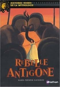 Rebelle Antigone par Davidson