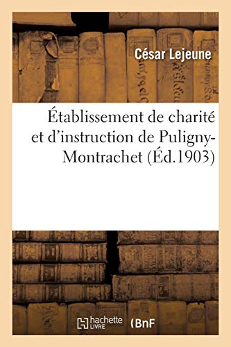 Établissement de Charité Et d'Instruction de Puligny-Montrachet (Sciences Sociales) (French Edition)
