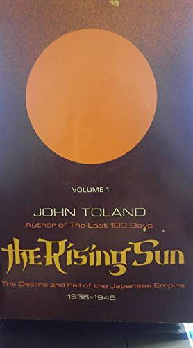 The Rising Sun Volume 1 The Decline and Fall of the Japanese Empire 1936-1945