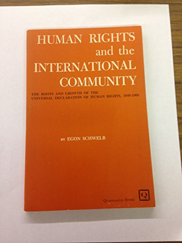 Human rights and the international community;: The roots and growth of the Universal declaration of human rights, 1948-1963