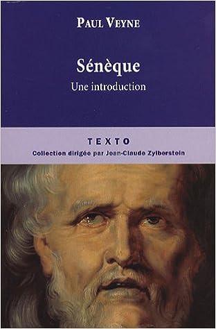 Livre gratuits en ligne Sénèque : Une introduction, suivi de la lettre 70 des Lettres à Lucilius pdf, epub
