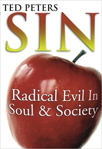 Sin: Radical Evil in Soul and Society by Ted Peters (1998-10-21)