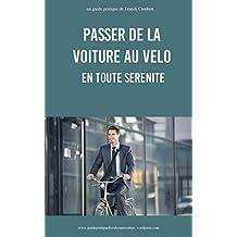 Passer de la voiture au vélo en toute sérénité (French Edition)