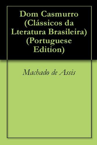 Dom Casmurro (Clássicos da Lteratura Brasileira)