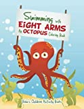 Swimming with Eight Arms: An Octopus Coloring Book