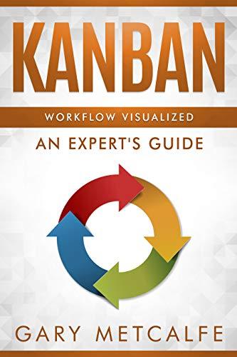 Kanban: Workflow Visualized: An Expert's - Software Kanban