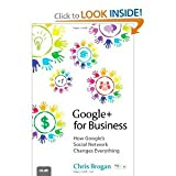 (Google+ for Business: How Google's Social Network Changes Everything) By Brogan, Chris (Author) Paperback on (12 , 2011)