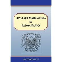 Five-Part Mahamudra by Padma Karpo