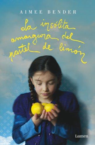 La insólita amargura del pastel de limón (Spanish Edition)