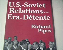Book U.S. Soviet Relations in the Era of Detente by Richard Pipes