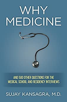 Why Medicine? And 500 Other Questions for the Medical School and Residency Interviews by [Kansagra, Sujay]