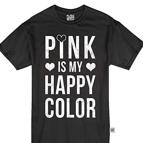 Floss Boss Store Pink is My Happy Color Favorite Life Funny Sarcastic Quote Tshirt