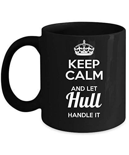 - Keep Calm And Let Hull Handle It