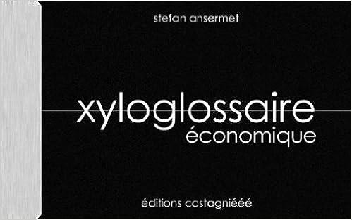 Téléchargement gratuit de livres électroniques Xyloglossaire Economique PDF