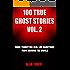 100 True Ghost Stories Vol. 2