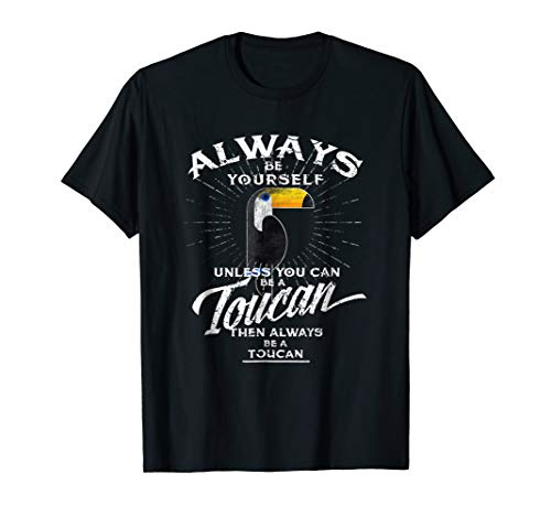 Always Be A Toucan Costume T Shirt Gifts Tropical Bird Tee -