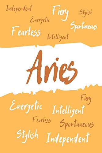 Aries Zodiac Personality Journal: A Blank Lined Zodiac Notebook for the Spontaneous Fiery Fearless Independent Intelligent Stylish Energetic Aries