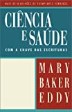 Science and Health with Key to the Scriptures (Ciencia e Saude Com a Chave das Escrituras), Mary Baker Eddy, 0879522097