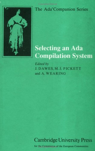 Selecting an Ada Compilation System (The Ada Companion Series) by Cambridge University Press