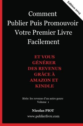 Comment Publier Puis Promouvoir Votre Premier Livre