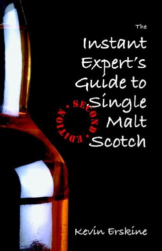 - The Instant Expert's Guide to Single Malt Scotch